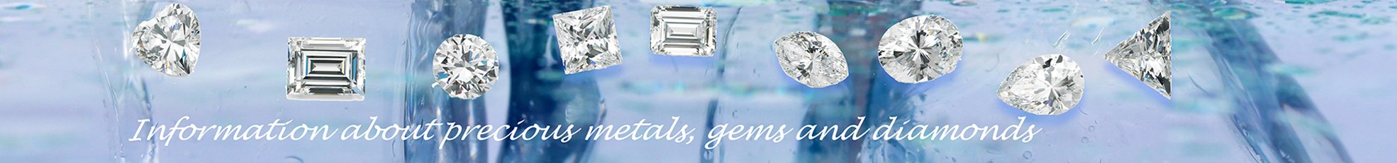 Information about precious metals, gems and diamonds.